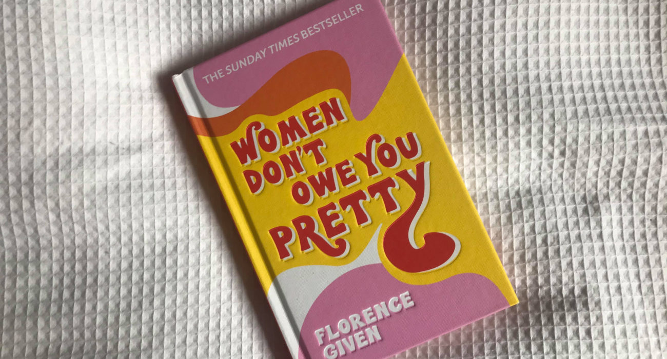 Florence Given's Women Don't Owe You Pretty