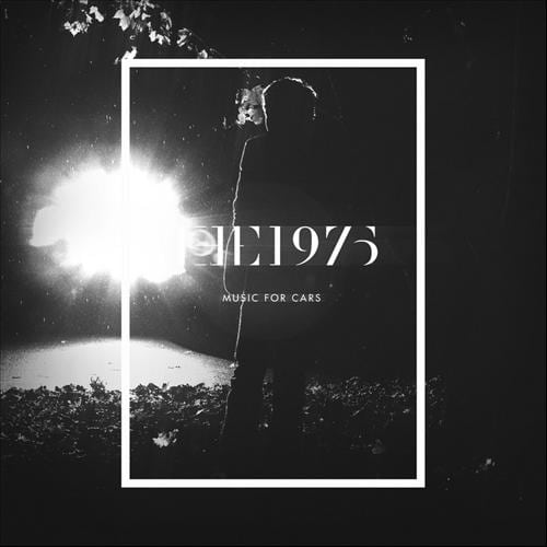 Album The 1975 Music For Cars Ep The Mancunion