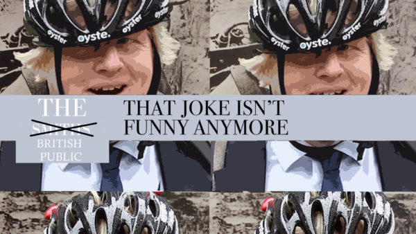 The photo shows The Smiths 'That Joke Isn't Funny Anymore' single cover, but 'The Smiths' is crossed out to read 'The British Public'. A picture of Boris Johnson in a cycle helmet is repeated in the background. Collage: Clementine Lawrence