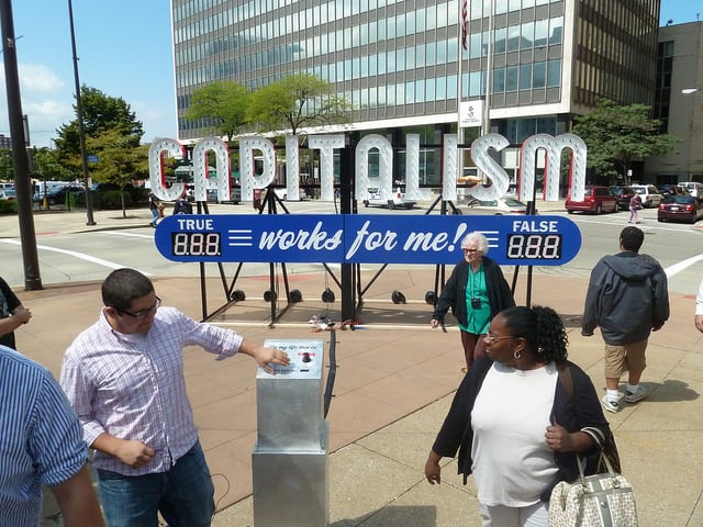Does capitalism work for all? Photo: SPACES gallery @Flickr