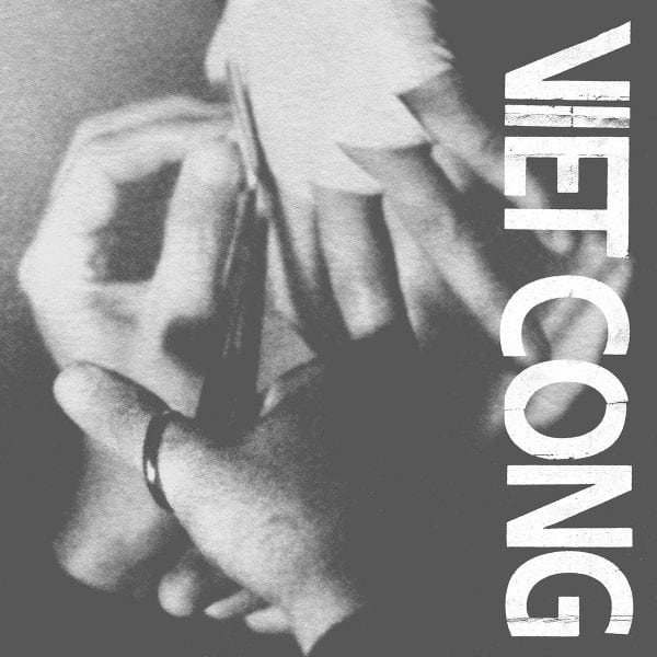 Viet Cong Photo: Album Artwork