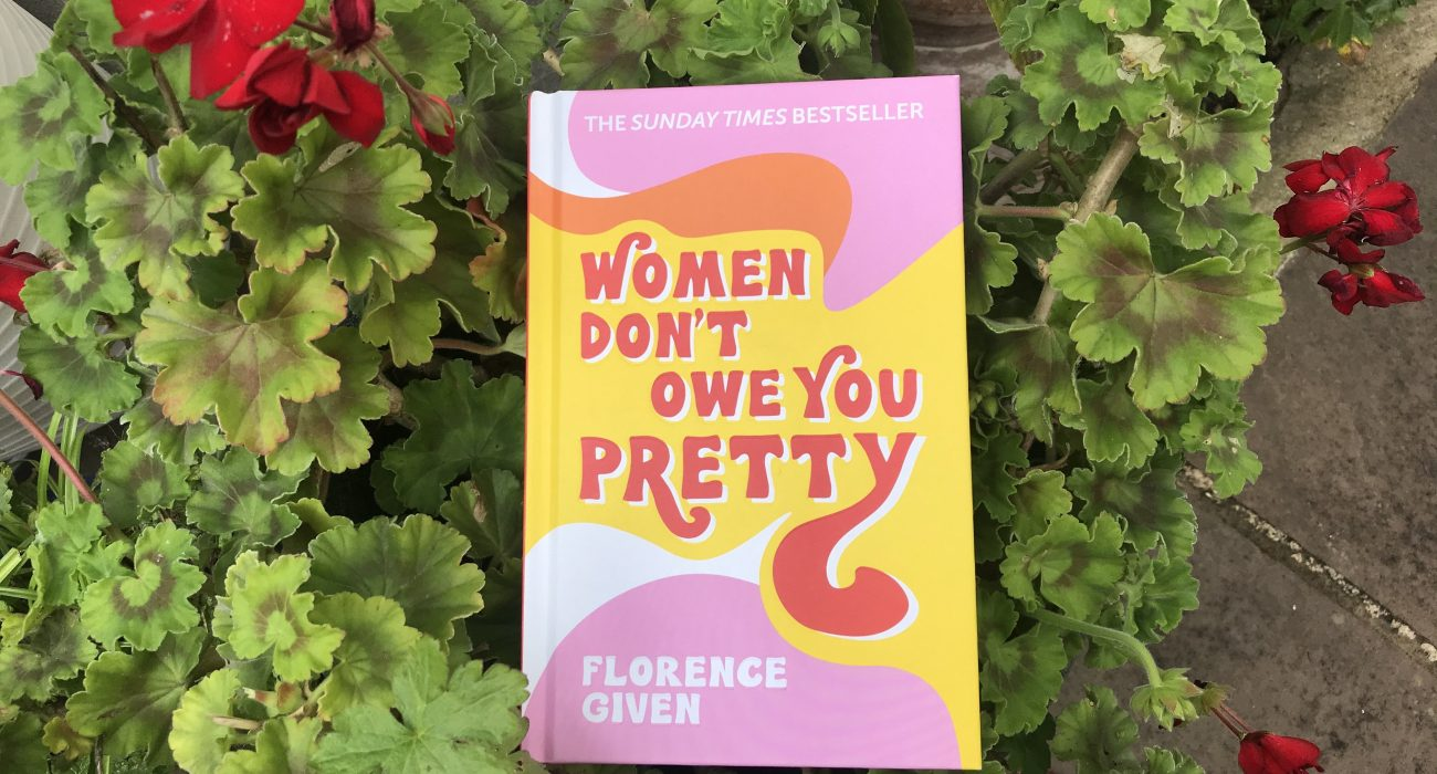 Photo of Women Don't Owe You Pretty by Florence Given